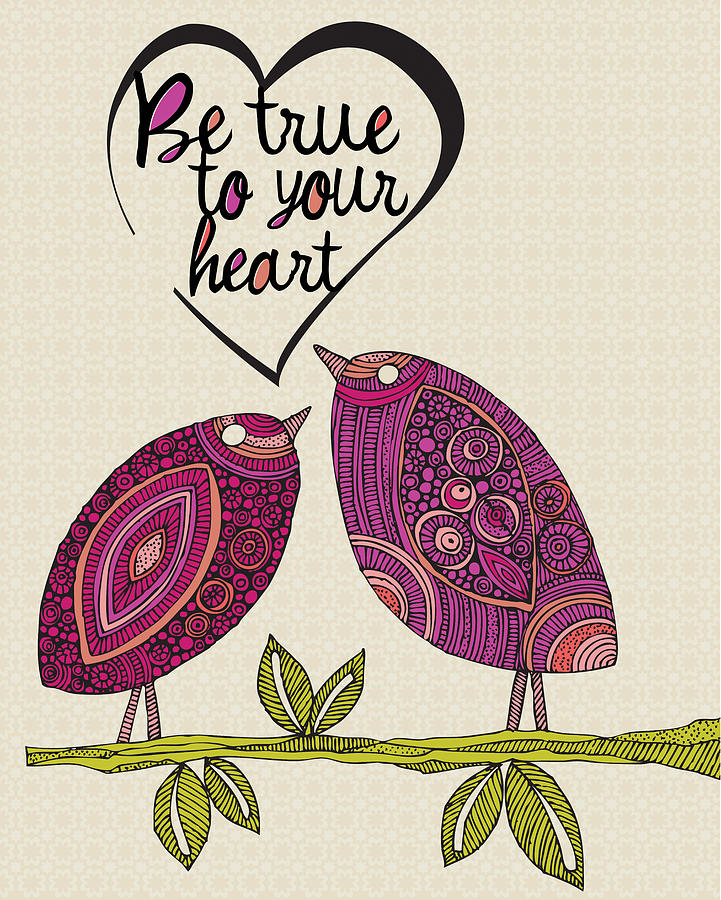 Illustration Photograph - Be True To Your Heart by Valentina Ramos