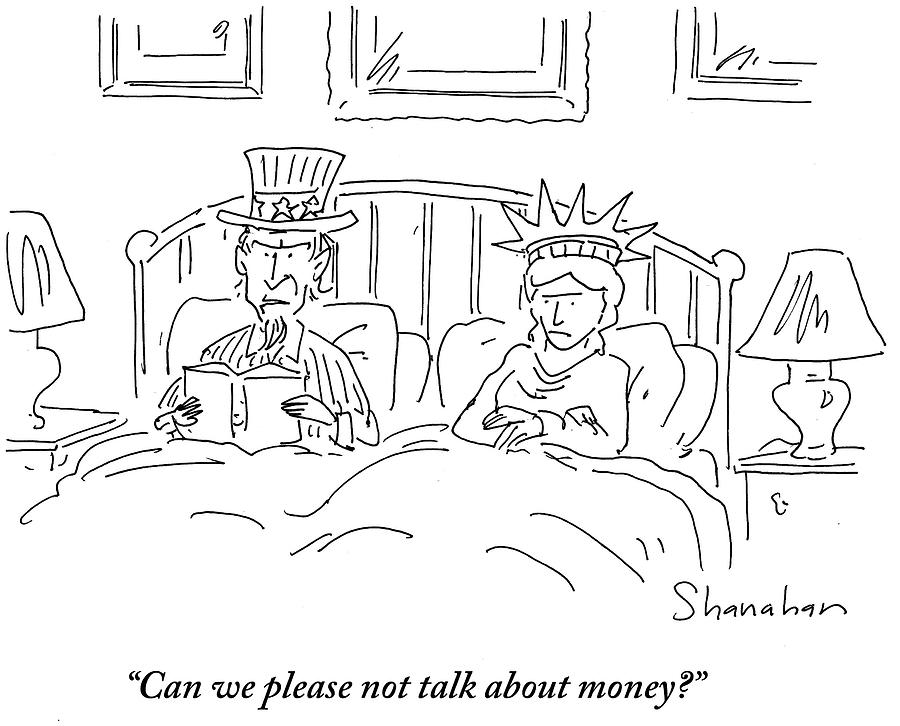 Cartoon Drawing - Can We Please Not Talk About Money by Danny Shanahan