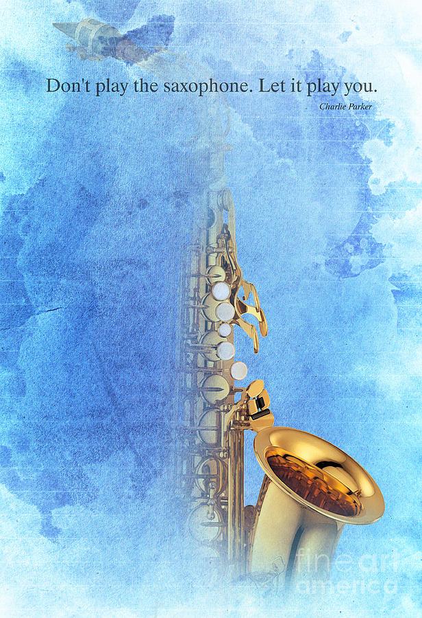Charlie Parker Quote - Sax Digital Art