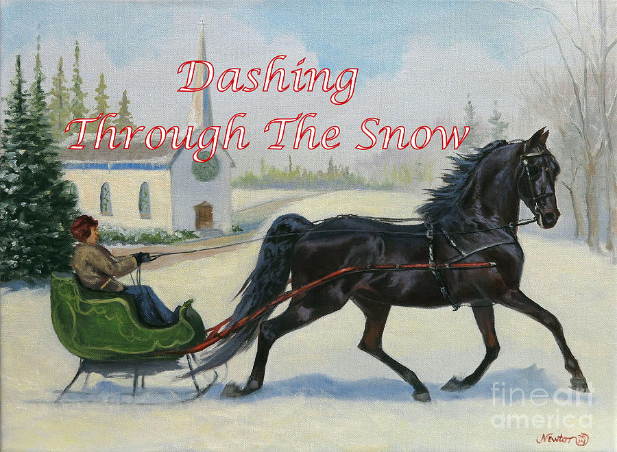 Horse Painting - Dashing Through The Snow by Jeanne Newton Schoborg