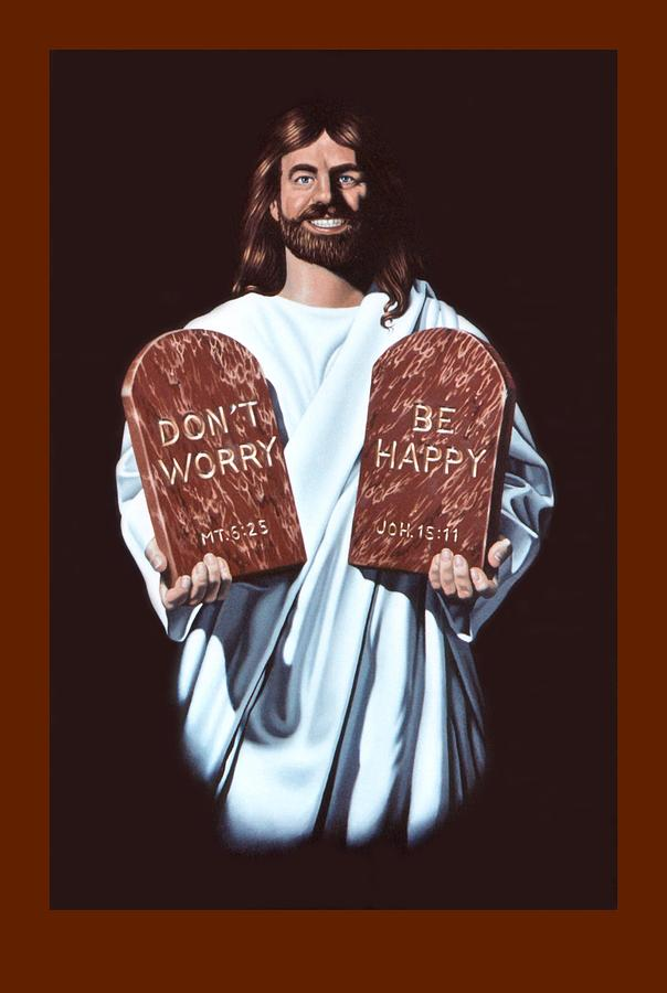 Jesus Painting - Dont Worry Be Happy by Michael Di Nunzio