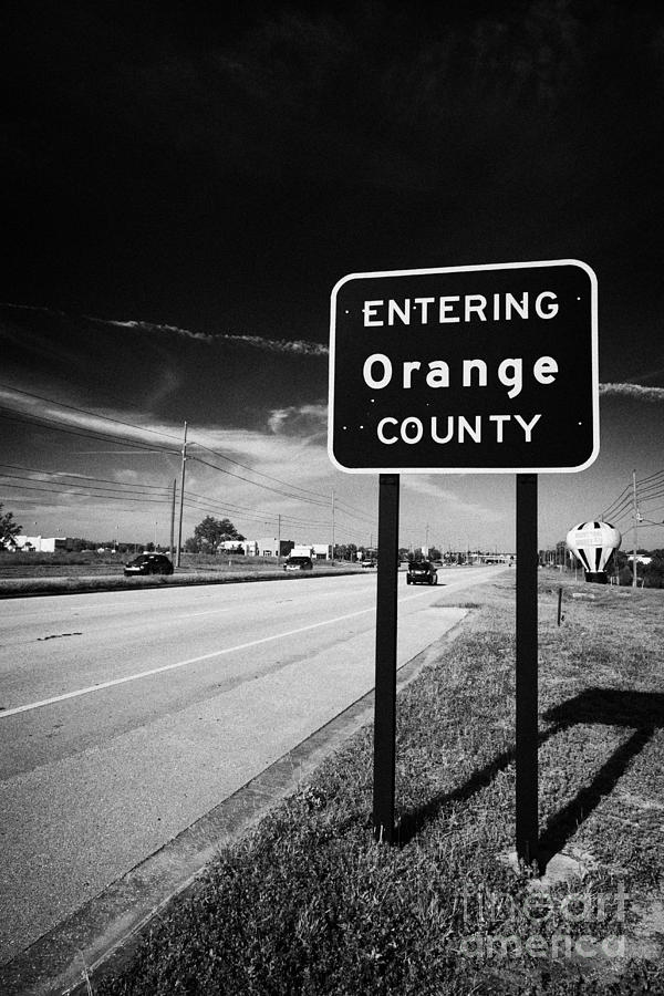 Orange Photograph - Entering Orange County On The Us 192 Highway Near Orlando Florida Usa by Joe Fox