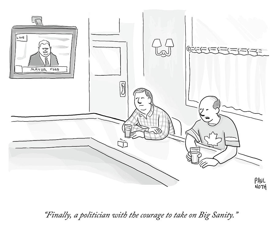 Finally A Politician With The Courage To Take Drawing by Paul Noth