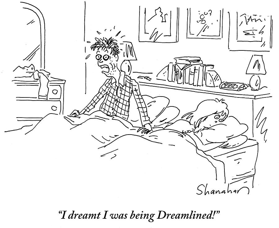 Cartoon Drawing - I Dreamt I Was Being Dreamlined by Danny Shanahan