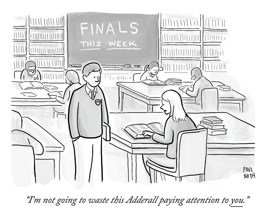 Im Not Going To Waste This Adderall Paying Drawing by Paul Noth