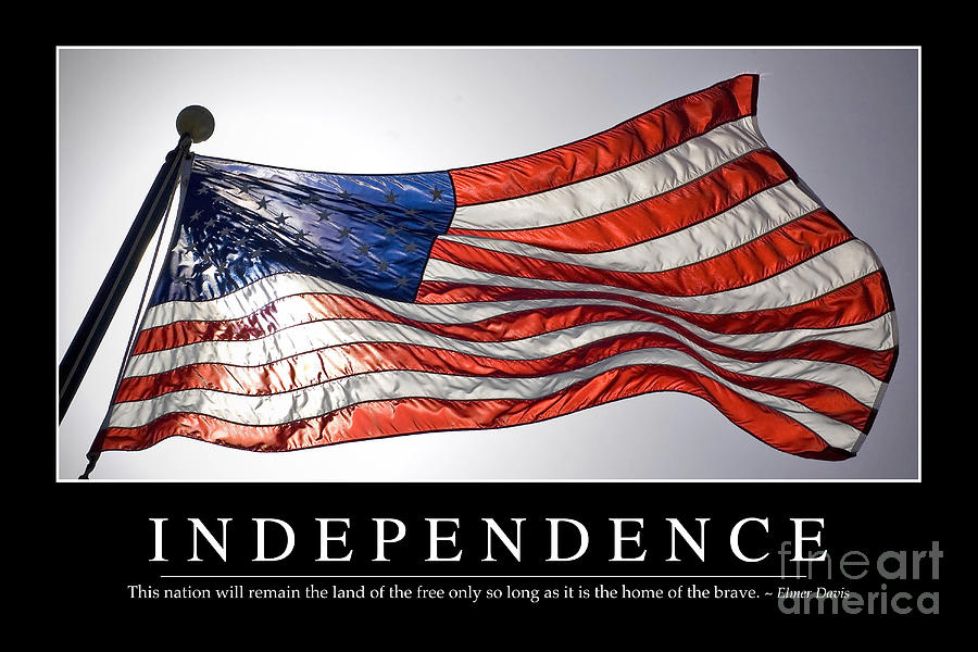 Horizontal Photograph - Independence Inspirational Quote by Stocktrek Images