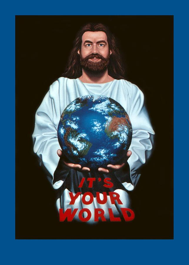 Jesus Painting - Its Your World by Michael Di Nunzio