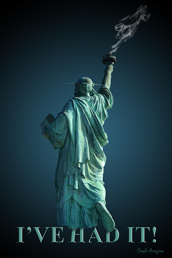 Statue Of Liberty Digital Art - Ive Had It by Coqle Aragrev