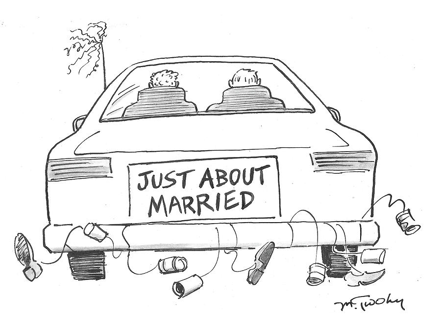 Just About Married Drawing by Mike Twohy