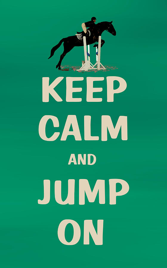 Horses Painting - Keep Calm and Jump On Horse by Patricia Barmatz