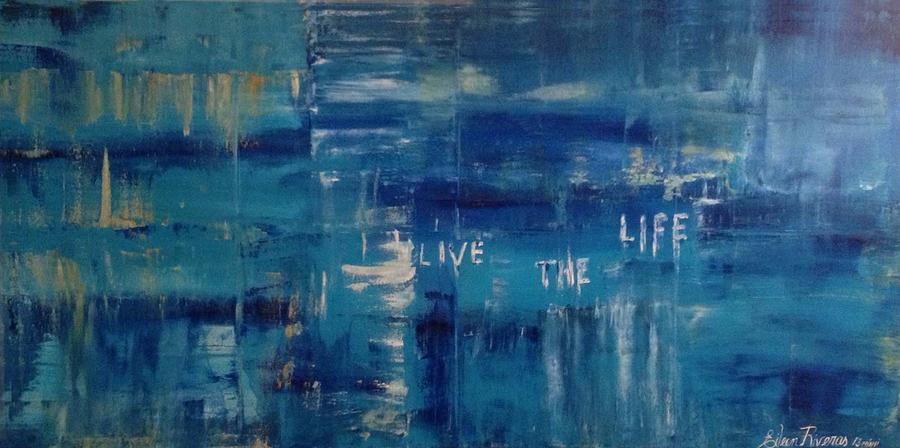 Ocean Painting - Live The Life Miami by Eileen Riveras