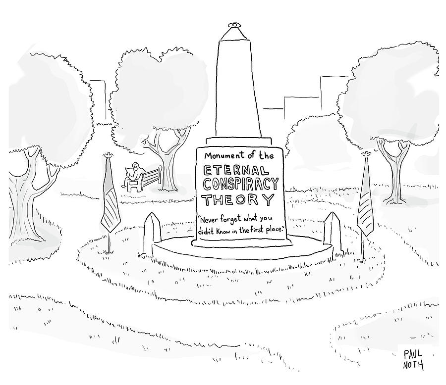 Monument Of The Eternal Conspiracy Theory Drawing by Paul Noth