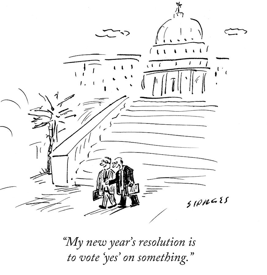 Cartoon Drawing - My New Years Resolution Is To Vote yes by David Sipress