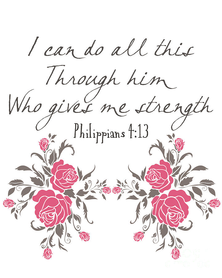 Philippians Photograph - Philippians 4 13 by Pati Photography