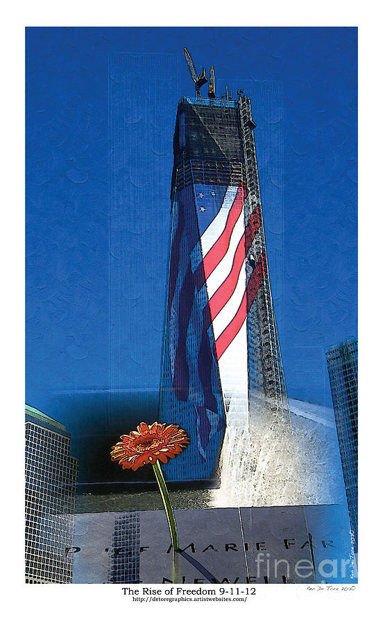911 Photograph - Rise Of Freedom 2012 by Kenneth De Tore