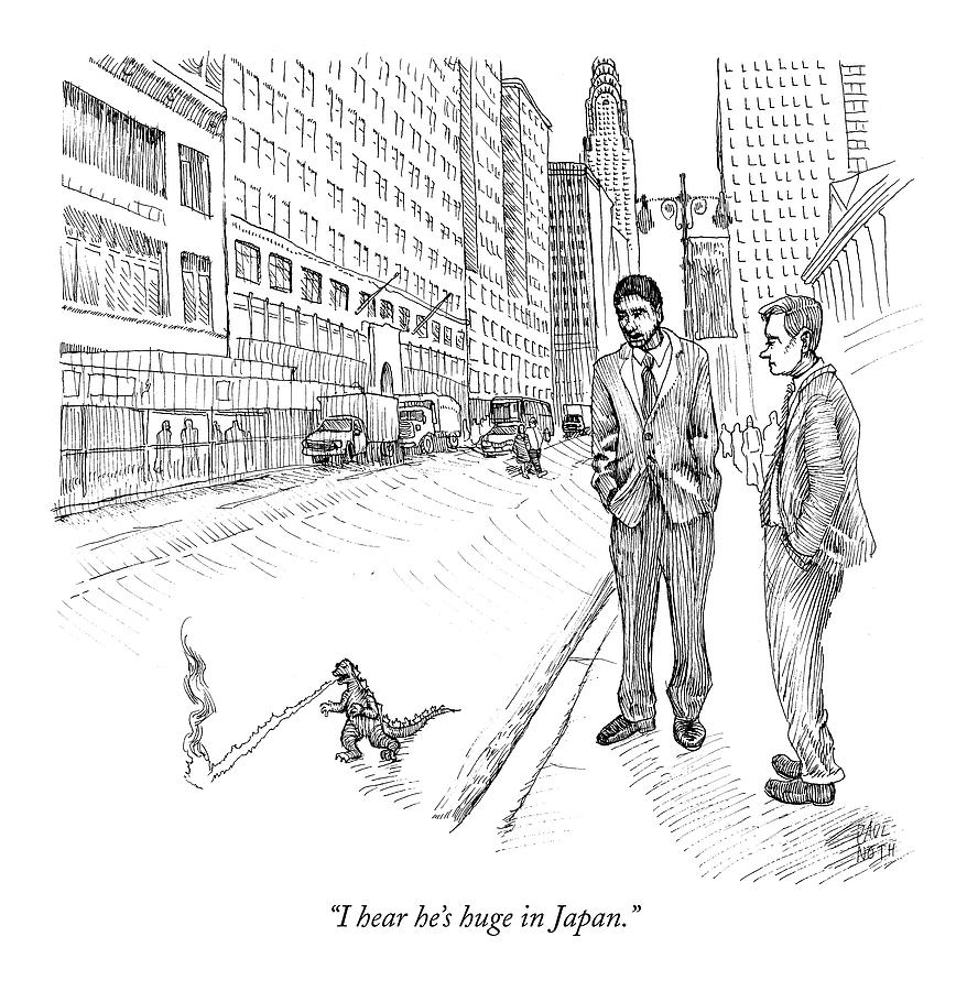 I Hear Hes Huge In Japan Drawing by Paul Noth