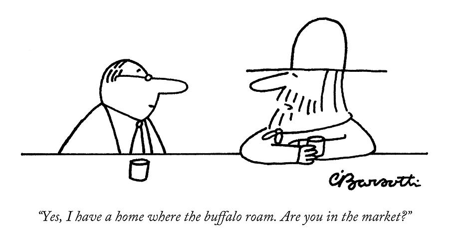 Yes, I Have A Home Where The Buffalo Drawing by Charles Barsotti