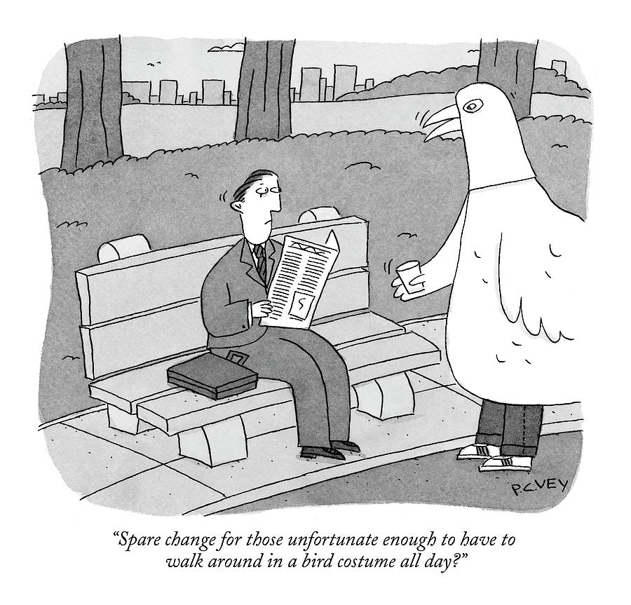 Spare Change For Those Unfortunate Enough Drawing by Peter C. Vey