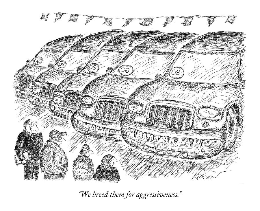 We Breed Them For Aggressiveness Drawing by Edward Koren