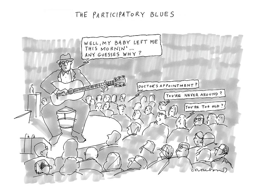 The Participatory Blues Drawing by Michael Crawford