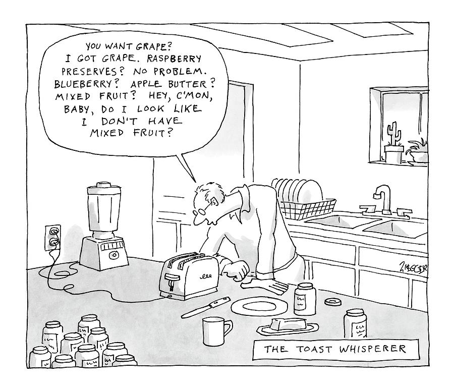 The Toast Whisperer Drawing by Jack Ziegler