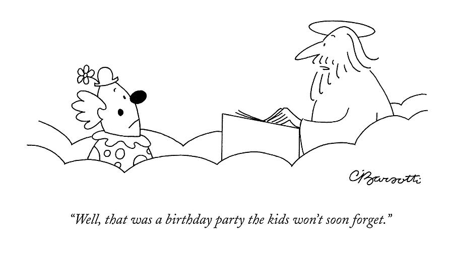 Well, That Was A Birthday Party The Kids Wont Drawing by Charles Barsotti