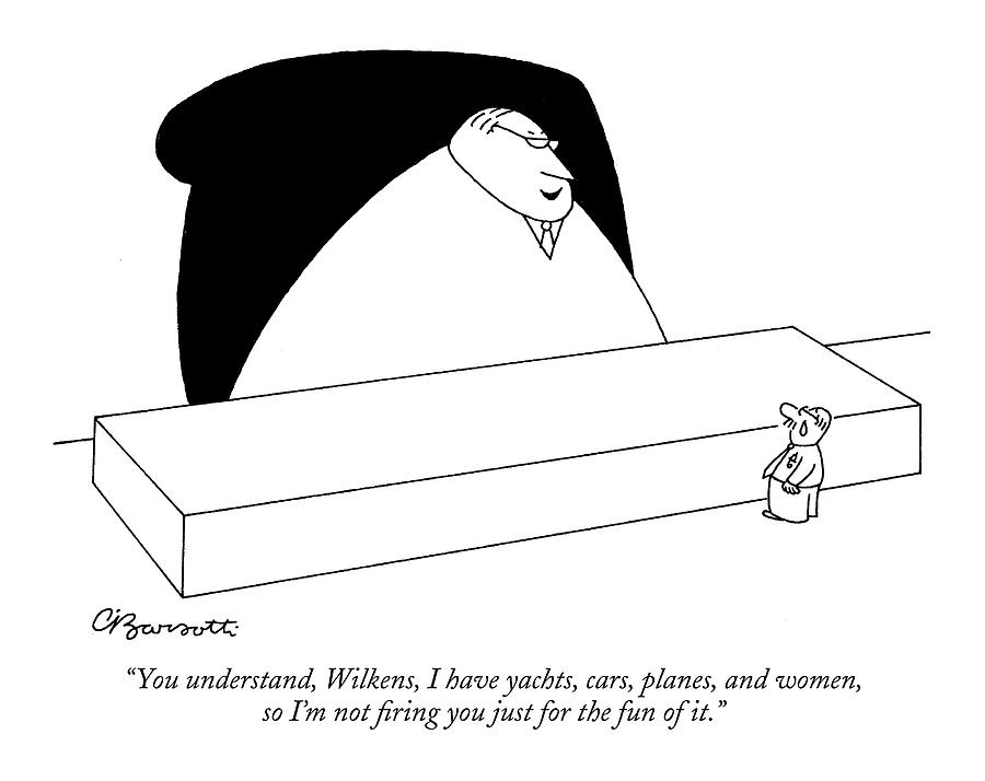 October 24th Drawing - You Understand by Charles Barsotti