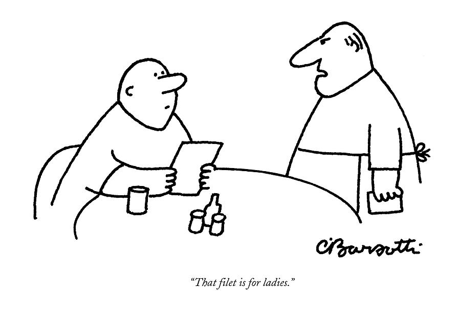 July 10th Drawing - That Filet Is For Ladies by Charles Barsotti