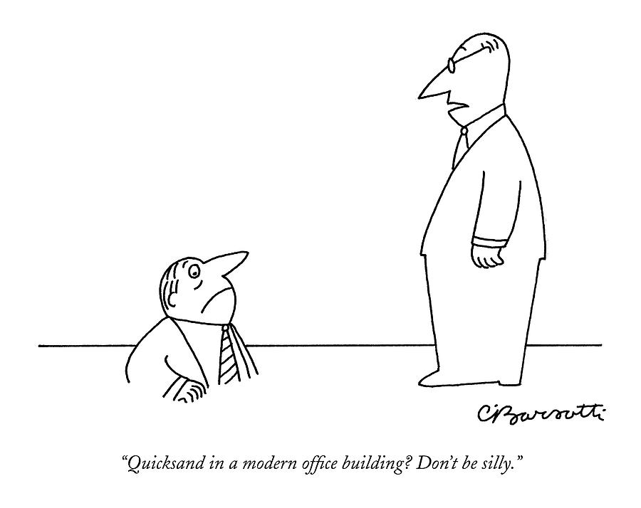 Quicksand In A Modern Office Building? Dont Drawing by Charles Barsotti