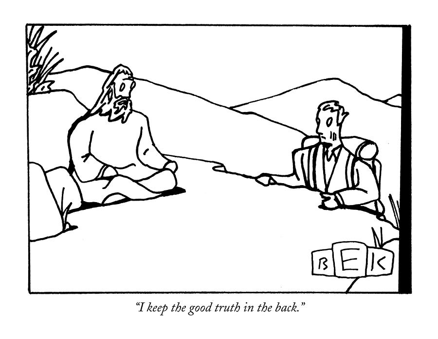 I Keep The Good Truth In The Back Drawing by Bruce Eric Kaplan