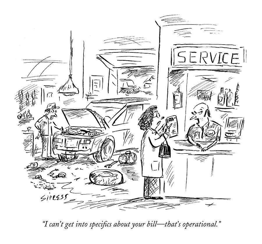 I Cant Get Into Specifics About Your Bill - Drawing by David Sipress