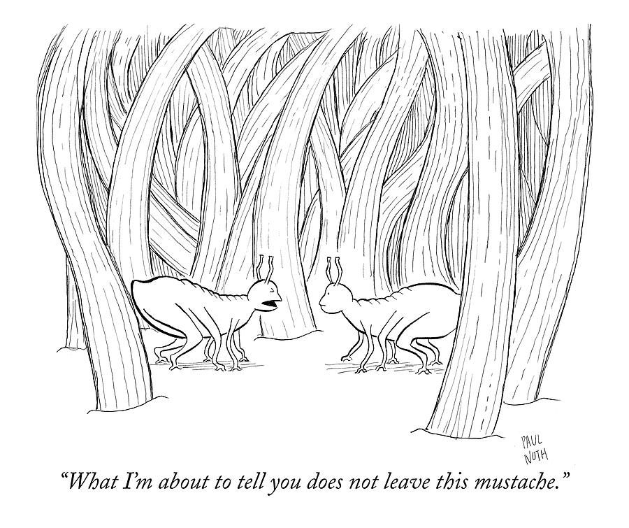 What Im About To Tell You Does Not Leave This Drawing by Paul Noth