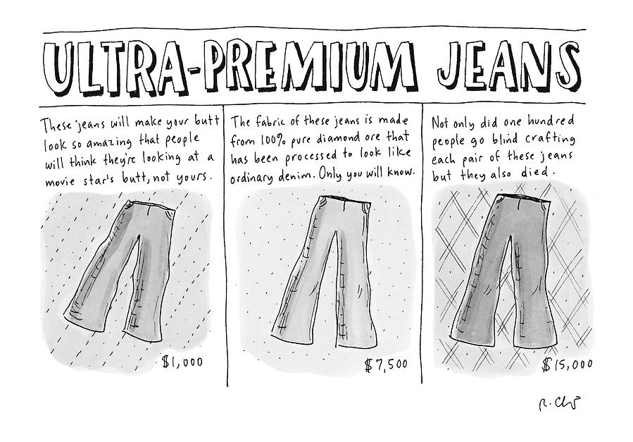 Ultra-premium Jeans Drawing by Roz Chast
