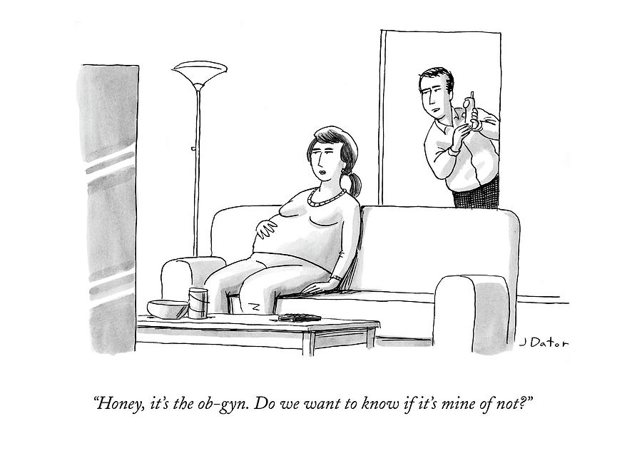Honey, Its The Ob-gyn. Do We Want To Know If Drawing by Joe Dator