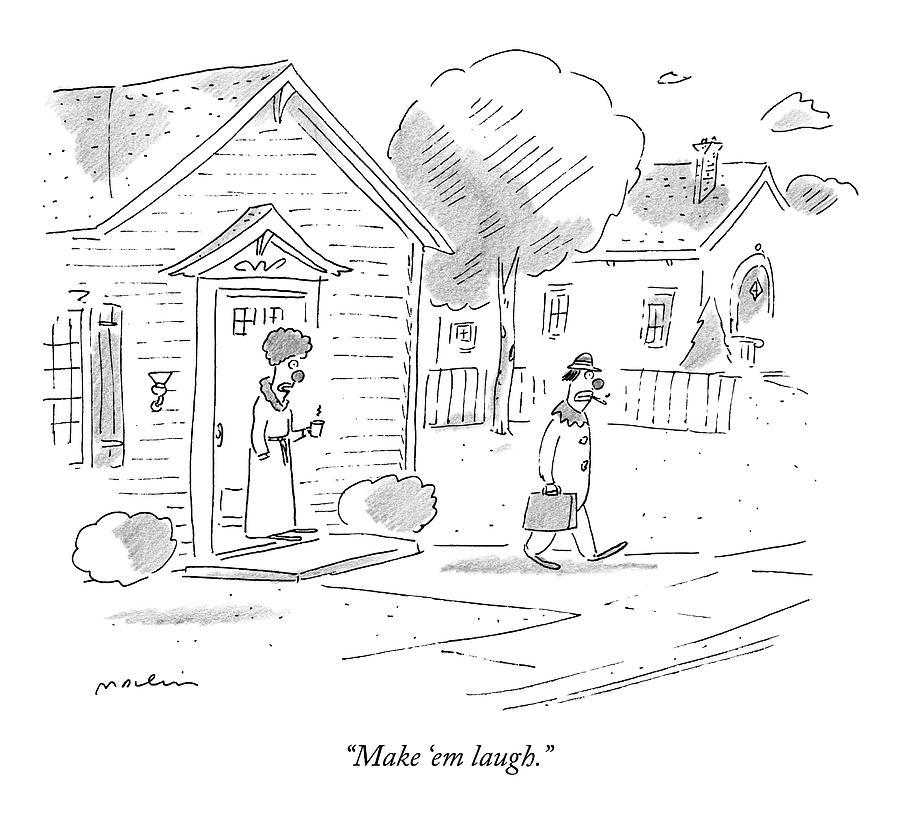 Make em Laugh Drawing by Michael Maslin