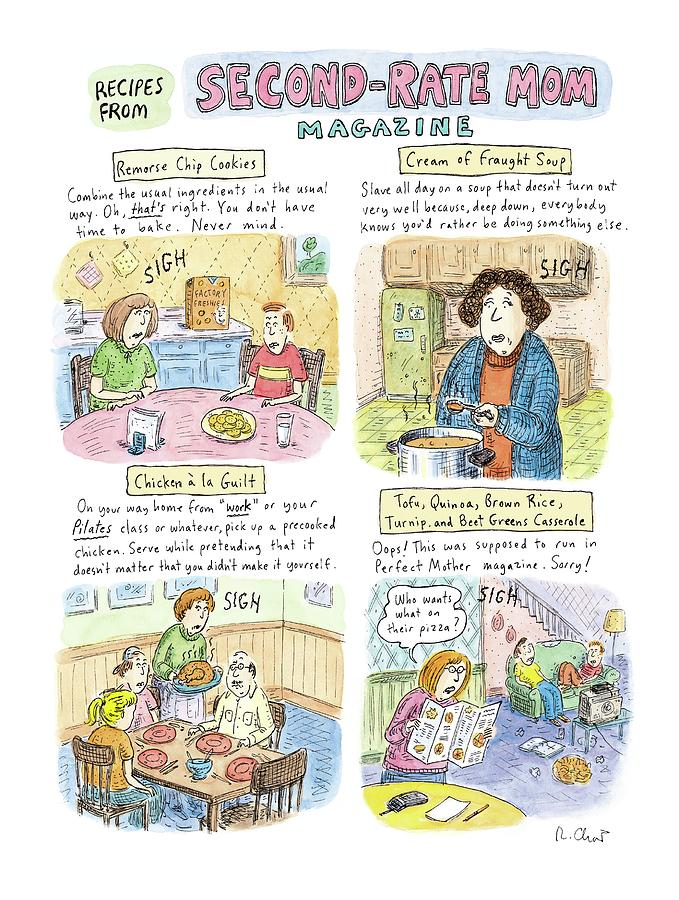 Recipes From Second-rate Mom Magazine Drawing by Roz Chast