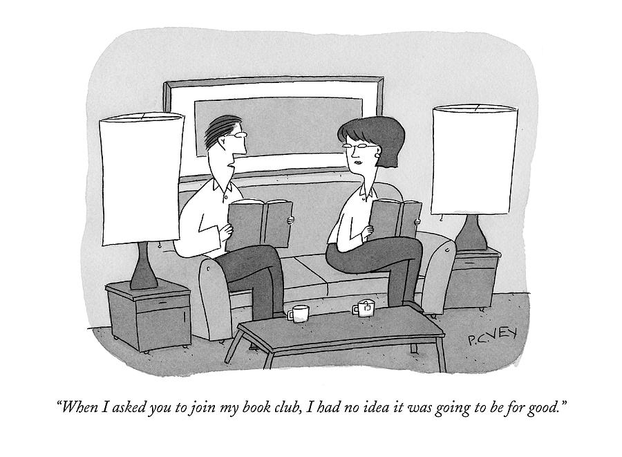 When I Asked You To Join My Book Club Drawing by Peter C. Vey