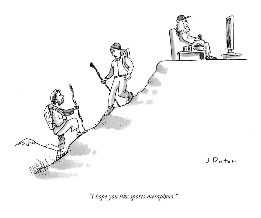 I Hope You Like Sports Metaphors Drawing by Joe Dator