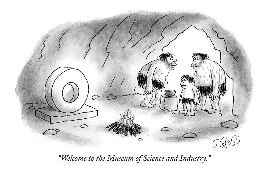 Welcome To The Museum Of Science And Industry Drawing by Sam Gross
