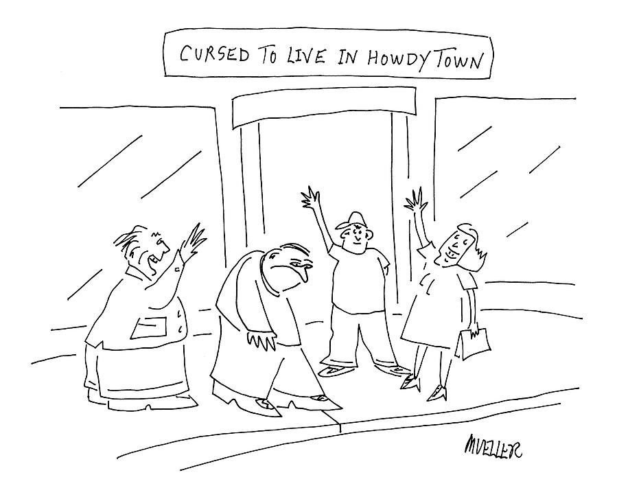 Cursed To Live In Howdytown Drawing by Peter Mueller