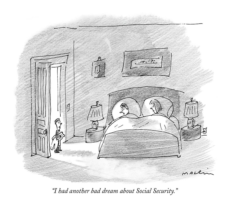 I Had Another Bad Dream About Social Security Drawing by Michael Maslin
