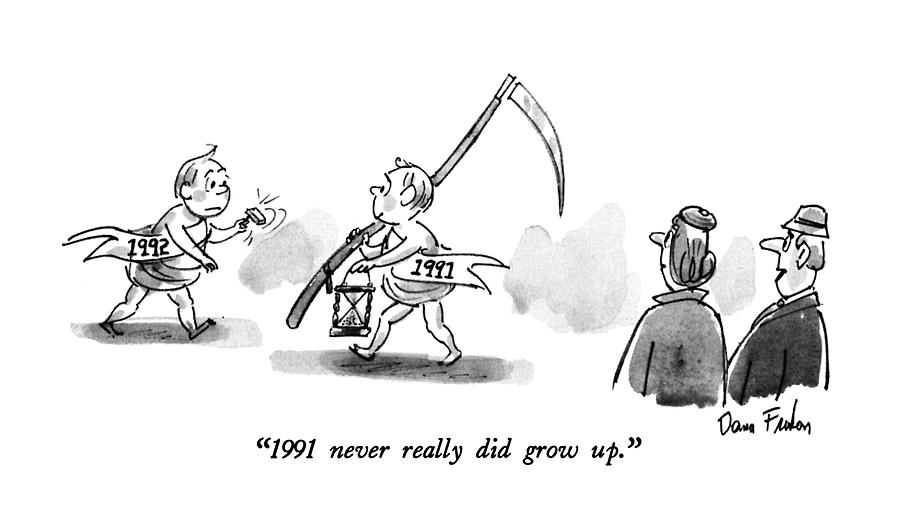 1991 Never Really Did Grow Up Drawing by Dana Fradon
