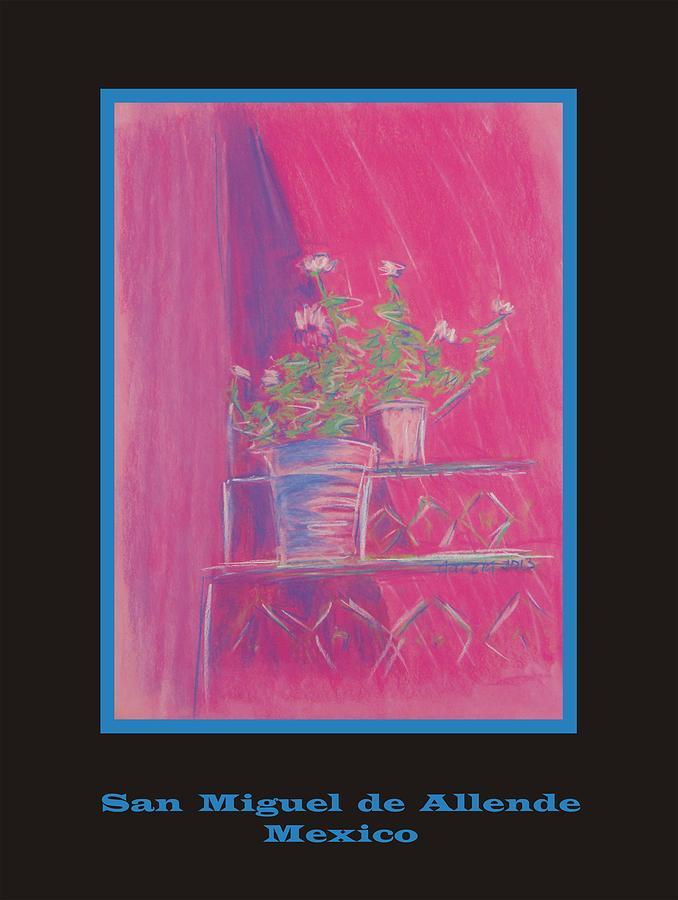 San Miguel De Allende Pastel - Poster - Pink Geranium by Marcia Meade