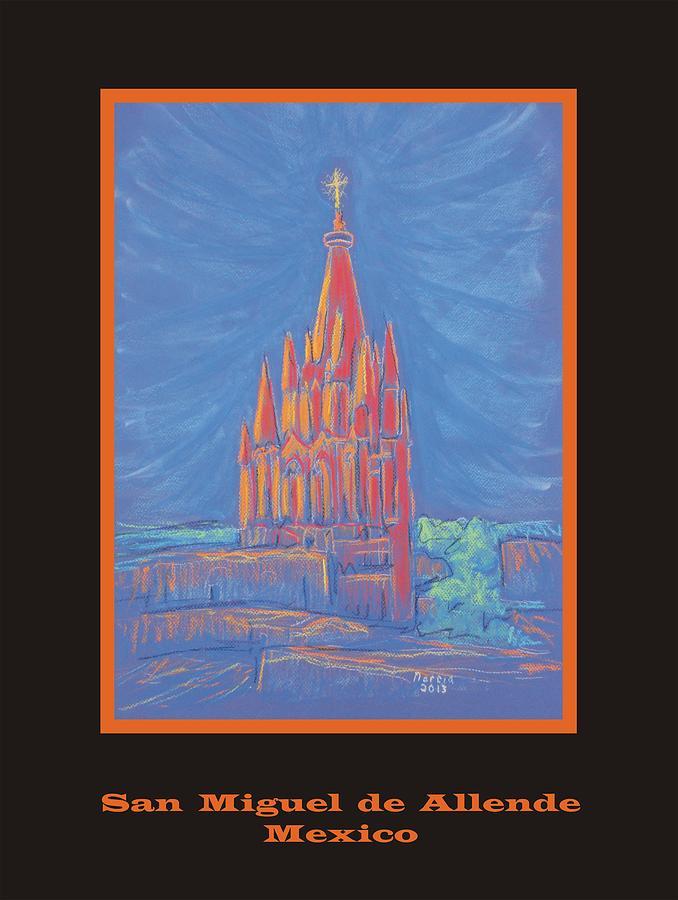 San Miguel De Allende Pastel - The Parroquia by Marcia Meade