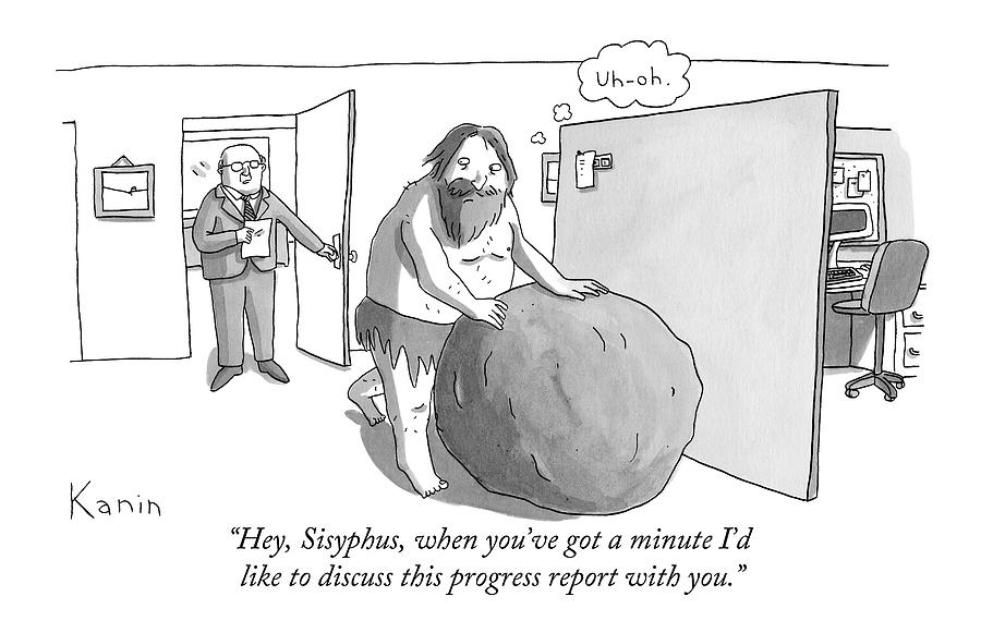 Hey, Sisyphus, When Youve Got A Minute Id Like Drawing by Zachary Kanin