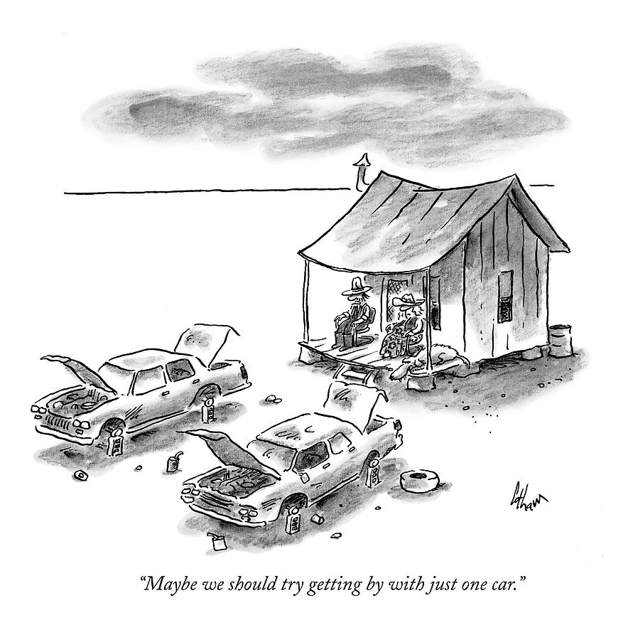 Maybe We Should Try Getting By With Just One Car Drawing by Frank Cotham
