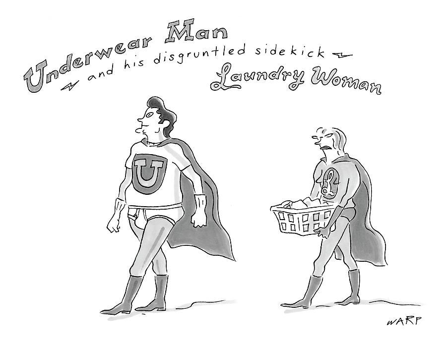 Underwear Man And His Disgruntled Sidekick Drawing by Kim Warp