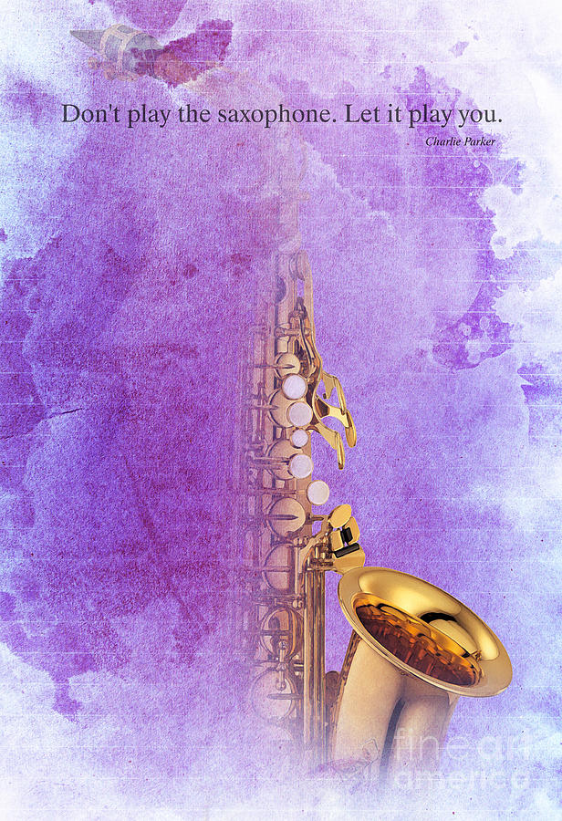 Charlie Parker Quote - Sax Digital Art