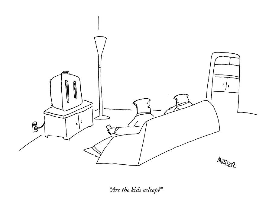 Are The Kids Asleep? Drawing by Peter Mueller