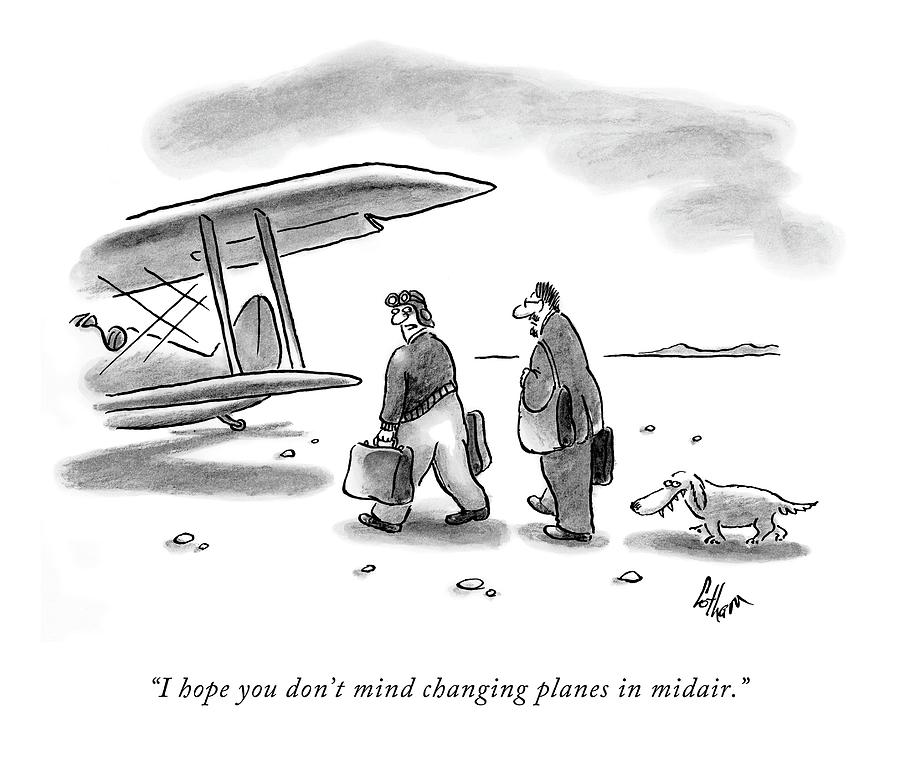 I Hope You Dont Mind Changing Planes In Midair Drawing by Frank Cotham